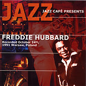 Play & Download Jazz Cafe Presents Freddie Hubbard by Freddie Hubbard | Napster