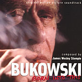 Bukowski: BORN INTO THIS Original Motion Picture Soundtrack by Various Artists