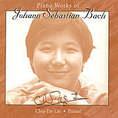 Piano Works of Johann Sebastian Bach by Chiu-Tze Lin