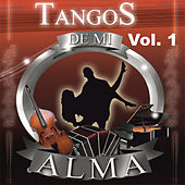 Play & Download Tangos de Mi Alma, Vol. 1 by Various Artists | Napster