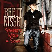 Started With A Song by Brett Kissel