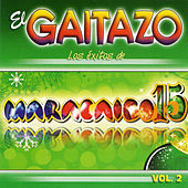 Play & Download El Gaitazo: Los Exitos de Maracaibo 15, Vol. 2 by Maracaibo 15 | Napster