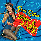 Play & Download Pure Retro Blues & Jazz by Various Artists | Napster