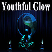 Youthful Glow (Spiritual Music for Yoga, Mantra, Karma, Tantra, Zen, Mindfullness, Massage & Meditation) by Various Artists