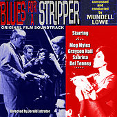 Play & Download Blues for a Stripper by Mundell Lowe | Napster