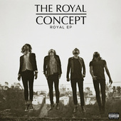 Play & Download Royal by The Royal Concept | Napster