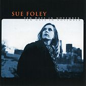 Play & Download Ten Days in November by Sue Foley | Napster