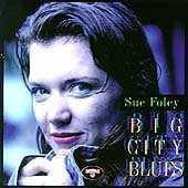 Play & Download Big City Blues by Sue Foley | Napster