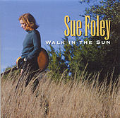 Play & Download Walk In The Sun by Sue Foley | Napster