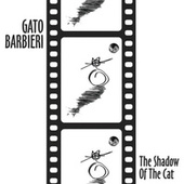 Play & Download The Shadow Of The Cat by Gato Barbieri | Napster