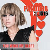 You Woke My Heart by Pandora