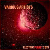 Electric Planet 2013 by Various Artists