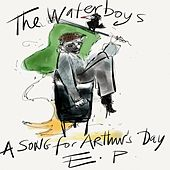 Play & Download A Song for Arthur's Day E.P. by The Waterboys | Napster