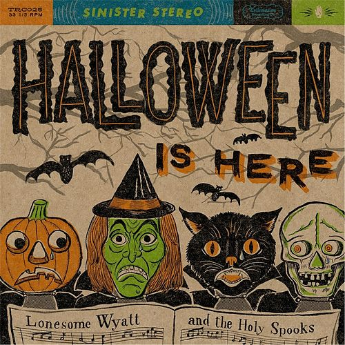 Play & Download Halloween Is Here by Lonesome Wyatt and the Holy Spooks | Napster