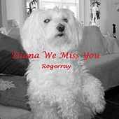 Play & Download Diana We Miss You by Roger Ray | Napster