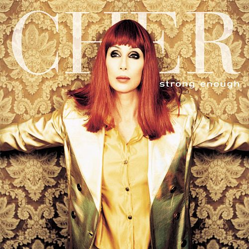 Strong Enough (Remixes) by Cher