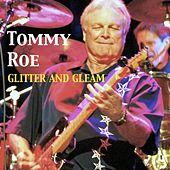 Glitter and Gleam by Tommy Roe