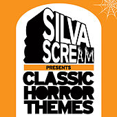 Silva Scream Presents Classic Horror Themes by Various Artists