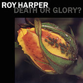 Death Or Glory by Roy Harper