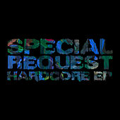 Play & Download Hardcore by Special Request | Napster