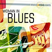 Music & Highlights: Woman in Blues by Various Artists