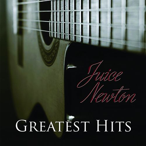Greatest Hits - Juice Newton by Juice Newton