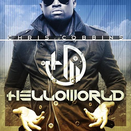 Play & Download Hello World by Chris Cobbins | Napster