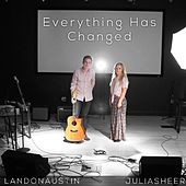 Everything Has Changed by Julia Sheer