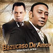 Bazucaso De Amor (feat. Joe Veras) by Anthony Santos