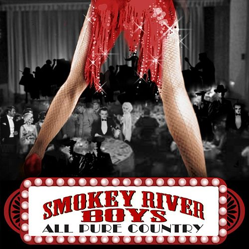 Play & Download All Pure Country by Smokey River Boys | Napster
