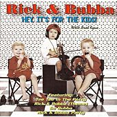 Hey It's for the Kid's by Rick & Bubba