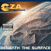 Play & Download Beneath The Surface by GZA | Napster