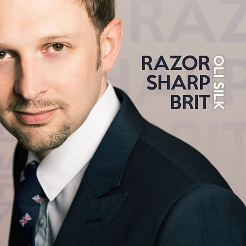 Play & Download Razor Sharp Brit by Oli Silk | Napster