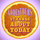 Play & Download Strange About Today by The Godfathers | Napster