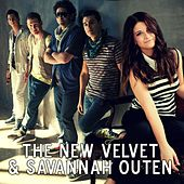 Play & Download The New Velvet & Savannah Outen by The New Velvet | Napster