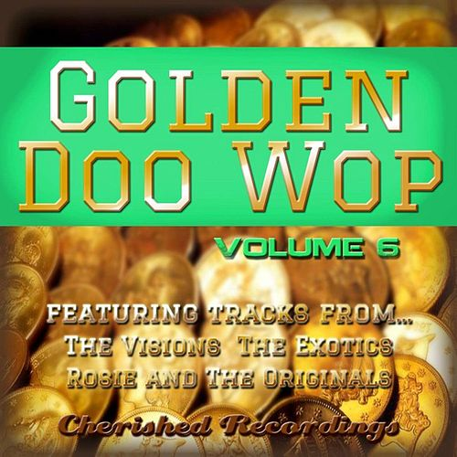 Golden Doo Wop, Vol. 6 by Various Artists