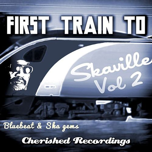 Play & Download First Train to Skaville, Vol. 2 by Various Artists | Napster