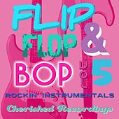 Play & Download Flip Flop and Bop, Vol. 5 by Various Artists | Napster