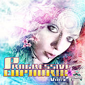 Play & Download Progressive Euphoria Volume 2 (Best Of Progressive, Goa Trance, Pschedelic Trance) by Various Artists | Napster