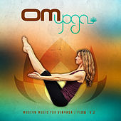 Play & Download Om Yoga, Vol. 2 – Modern Music for Vinyasa / Flow by Various Artists | Napster