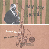 Play & Download New Jazz Sounds: The Urbane Sessions by Benny Carter | Napster