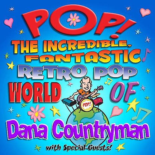 Play & Download The Incredible, Fantastic Retro Pop World of Dana Countryman by Dana Countryman | Napster