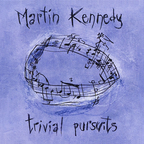 Play & Download Martin Kennedy: Trivial Pursuits by Various Artists | Napster