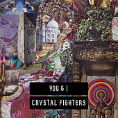 You & I de Crystal Fighters