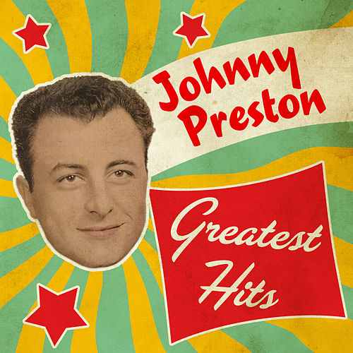 Play & Download Greatest Hits by Johnny Preston | Napster