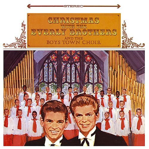Play & Download Christmas With The Everly Brothers And The Boystown Choir by The Everly Brothers | Napster