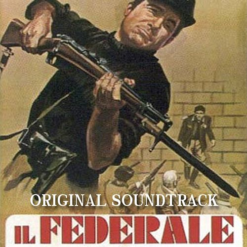 Il federale: titoli (Original Soundtrack Theme from 'Il federale') by Ennio Morricone