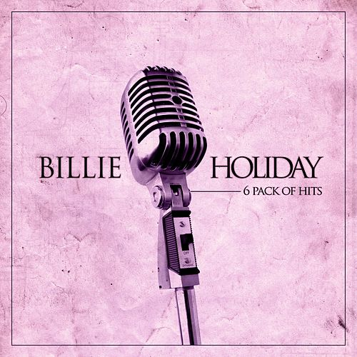 Play & Download 6 Pack of Hits by Billie Holiday | Napster