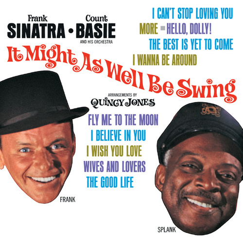 Play & Download It Might As Well Be Swing by Frank Sinatra | Napster