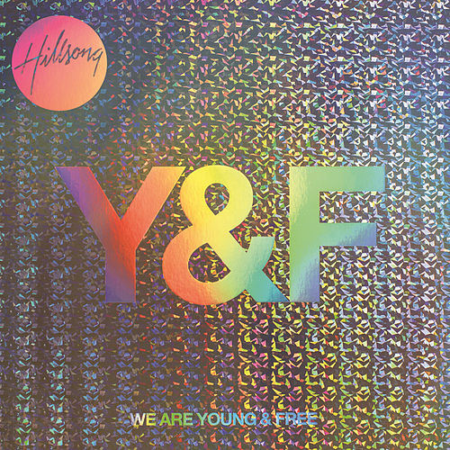 We Are Young & Free by Hillsong Young & Free